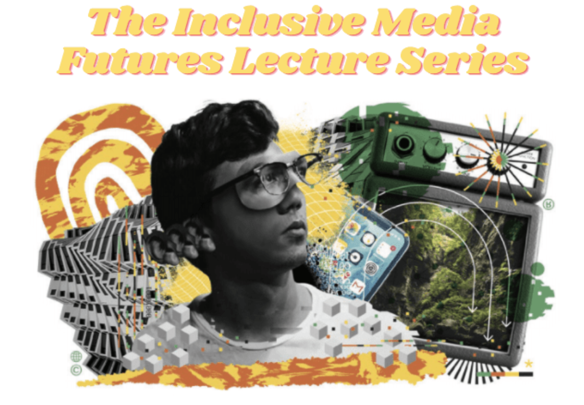 Inclusive Media Futures (Lecture Series)